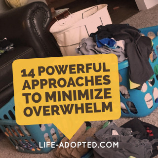 14 Simple but Powerful Approaches to Minimize Overwhelm